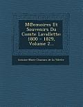 M Emoires Et Souvenirs Du Comte Lavallette: 1800 - 1829, Volume 2...