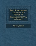 Staatsmann: Zeitschr. Fur Politik U. Tagesgeschichte, Volume 4