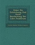 Ueber Die Entstchung Und Lteste Bearbeitung Der Libri Feudorum
