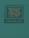 M Emoires Et Journal in Edit Du Ren E Louis Marquis D'Argenson, Ministre Affaires Etrangleres Sous Louis XV, Publi Es Et Annot Es Par M. L. Marquis D