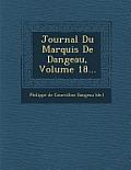 Journal Du Marquis de Dangeau, Volume 18...