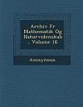Archiv Fur Mathematik Og Naturvidenskab, Volume 16