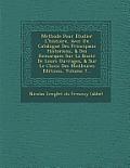 Methode Pour Etudier L'Histoire, Avec Un Catalogue Des Principaux Historiens, & Des Remarques Sur La Bonte de Leurs Ouvrages, & Sur Le Choix Des Meill