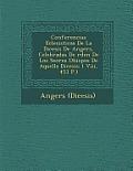 Conferencias Eclesi Sticas de La Di Cesis de Angers, Celebradas de Rden de Los Se Ores Obispos de Aquella Di Cesis: ( VIII, 453 P.)