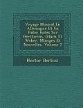 Voyage Musical En Allemagne Et En Italie: Tudes Sur Beethoven, Gluck Et Weber. Melanges Et Nouvelles, Volume 2
