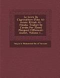 Le Livre de L'Agriculture D'Ibn Al-Awam: Kit AB Al-Fil A A. Traduit de L'Arabe Par J[ean] J[acques] CL Ement-Mullet, Volume 1...