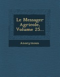 Le Messager Agricole, Volume 25...