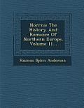 Norrna: The History and Romance of Northern Europe, Volume 11...