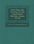 Schriften Des Vereins Fur Die Geschichte Berlins, Issues 25-28