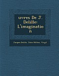 Uvres de J. Delille: L'Imagination