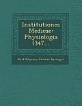 Institutiones Medicae: Physiologia (347...