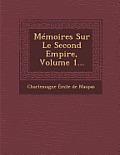 Memoires Sur Le Second Empire, Volume 1...