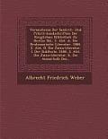 Verzeichniss Der Sankrit- Und PR Krit-Handschriften Der K Niglichen Bibliothek Zu Berlin: Bd., 1. Abt. A. Die Brahmanische Literatur. 1886. 2. Abt. B.