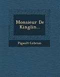 Monsieur de Kinglin...