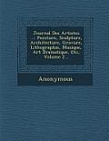 Journal Des Artistes ...: Peinture, Sculpture, Architecture, Gravure, Lithographie, Musique, Art Dramatique, Etc, Volume 2...