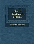 Neath Southern Skies...