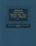 Historia Universal: Epocas XII, XIII, y XIV, Volume 4...