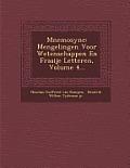Mnemosyne: Mengelingen Voor Wetenschappen En Fraaije Letteren, Volume 4...