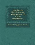 Les Soirees Helvetiennes, Alsaciennes, Et Fran-Comptoises...