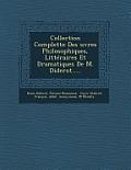 Collection Complette Des Uvres Philosophiques, Litteraires Et Dramatiques de M. Diderot.....