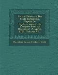 Cours D'Histoire Des Etats Europeens, Depuis Le Bouleversement de L'Empire Romain D'Occident Jusqu'en 1789, Volume 42...