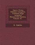 Opere: Prima Edizione Completa, Condotta Sugli Autentici Manoscritti Palatini, Volume 12...