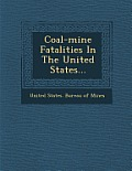 Coal-Mine Fatalities in the United States...