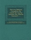 Oeuvres Badines Completes Du Comte de Caylus [Editees Par Charles Garnier]......