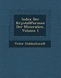 Index Der Krystallformen Der Mineralien, Volume 1