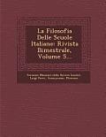 La Filosofia Delle Scuole Italiane: Rivista Bimestrale, Volume 5...