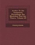 Archiv Fur Die Gesammte Physiologie Des Menschen Und Der Thiere, Volume 69