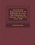 Soci T Royale D'Agriculture Et de Botanique de Gand: 88e Exposition de Plantes. 18,19 Et 20 Juin 1848