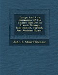 Europe and Asia: Discussions of the Eastern Question in Travels Through Independent, Turkish, and Austrian Illyria...