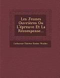 Les Jeunes Ouvrieres Ou L'Epreuve Et La Recompense...