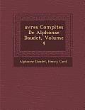 Uvres Completes de Alphonse Daudet, Volume 4