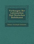 VOR Bungen Der Lateinischen Und Deutschen Dichtkunst