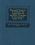 Municipal Research, to Promote the Application of Scientific Principles to Government, Issues 57-62...