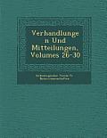 Verhandlungen Und Mitteilungen, Volumes 26-30