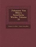 Johannes Von M Llers S Mmtliche Werke, Volume 33