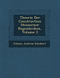 Theorie Der Construction Steinerner Bogenbr Cken, Volume 2