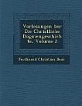 Vorlesungen Ber Die Christliche Dogmengeschichte, Volume 2