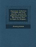 Pasinomie: Collection Complete Des Lois, Decrets, Arretes Et Reglements Generaux Qui Peuvent Etre Invoques En Belgique...