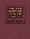 Journal Du Voyage Du Boyard Boris P Trovitch Ch R M Tef Cracovie, Venise, Rome Et Malte: 1697-1699