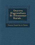 Oeuvres D'Agriculture Et D'Economie Rurale...