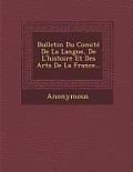 Bulletin Du Comite de La Langue, de L'Histoire Et Des Arts de La France...