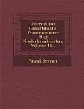 Journal Fur Geburtshulfe, Frauenzimmer- Und Kinderkrankheiten, Volume 16...