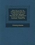 Suite de La Clef Ou Journal Historique Sur Les Matileres Du Tems: Contenant Quelques Nouvelles de Litt Erature & Autres Remarques Curieuses, Volume 95