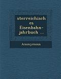 Sterreichisches Eisenbahn-Jahrbuch ...