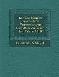 Ber Die Neuere Geschichte: Vormesungen Gehalten Zu Wien Im Jahre 1910