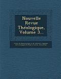 Nouvelle Revue Theologique, Volume 3...